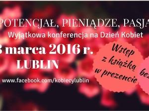 Potencjał, pieniądzie i pasja – Konferencja na Dzień Kobiet